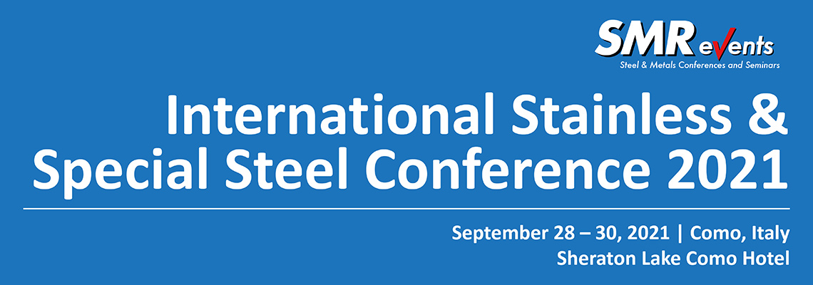 INTERNATIONAL STAINLESS & SPECIAL STEEL CONFERENCE 2021